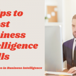 5 Tips to Boost Your Business Intelligence Skills With Examples